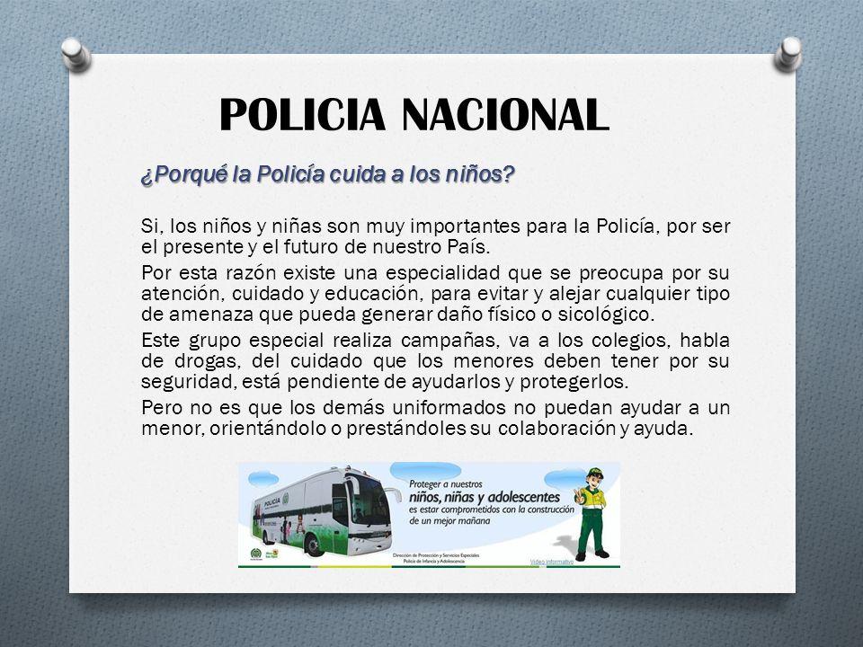 POLICIA NACIONAL ¿Porqué la Policía cuida a los niños
