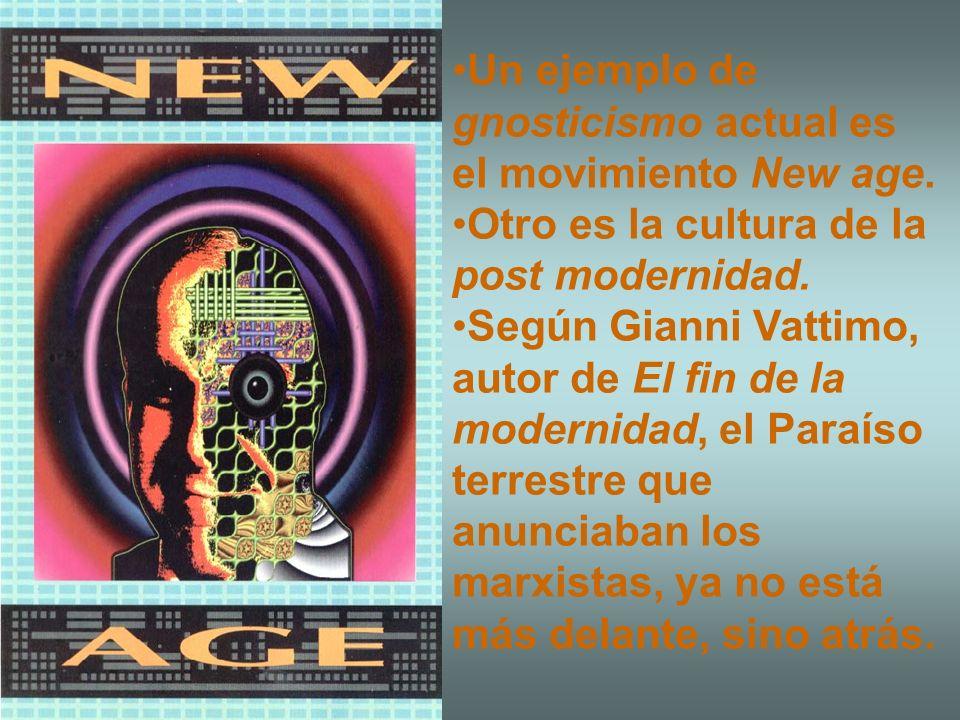 Un ejemplo de gnosticismo actual es el movimiento New age.