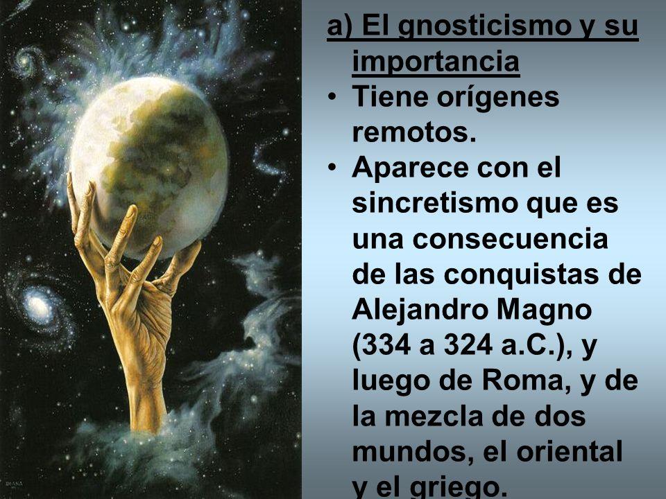 a) El gnosticismo y su importancia