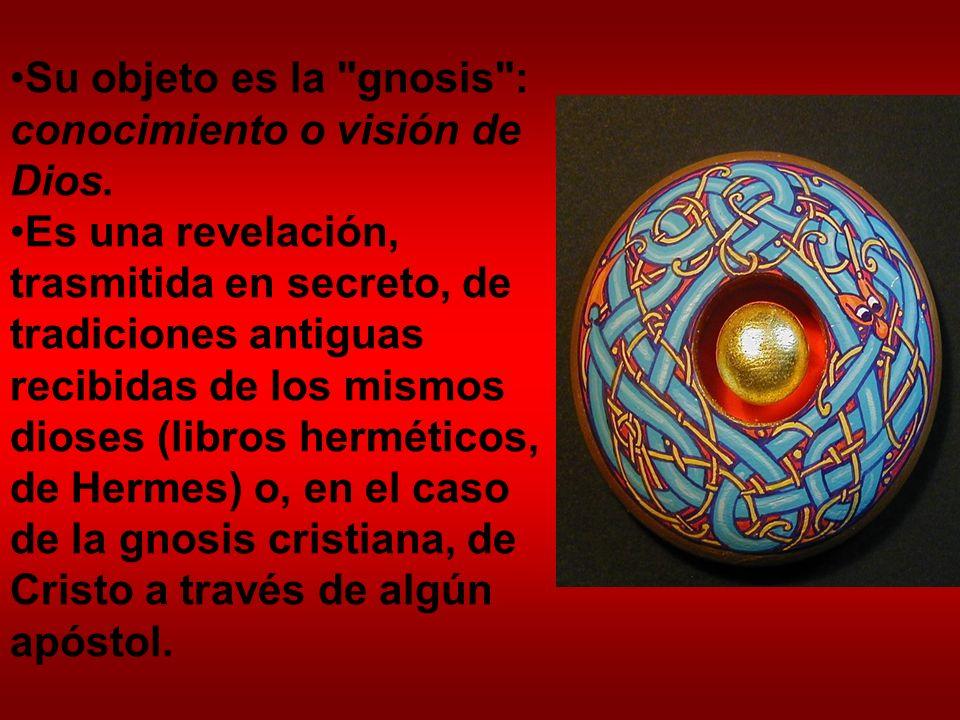 Su objeto es la gnosis : conocimiento o visión de Dios.