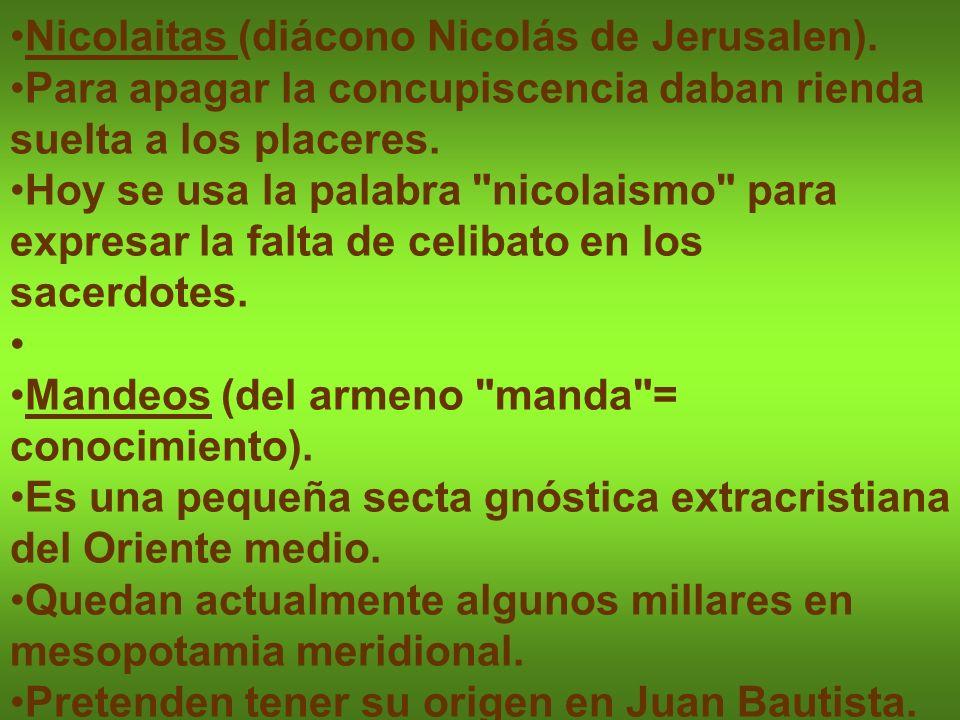 Nicolaitas (diácono Nicolás de Jerusalen).