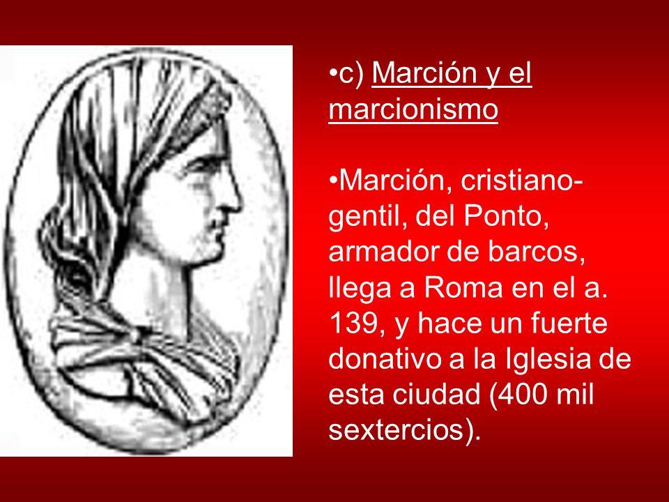 c) Marción y el marcionismo