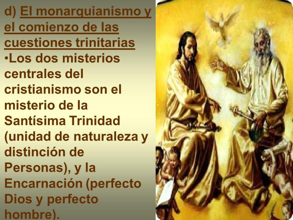 d) El monarquianismo y el comienzo de las cuestiones trinitarias