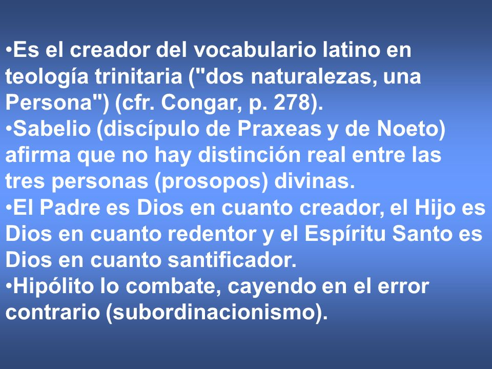 Es el creador del vocabulario latino en teología trinitaria ( dos naturalezas, una Persona ) (cfr. Congar, p. 278).