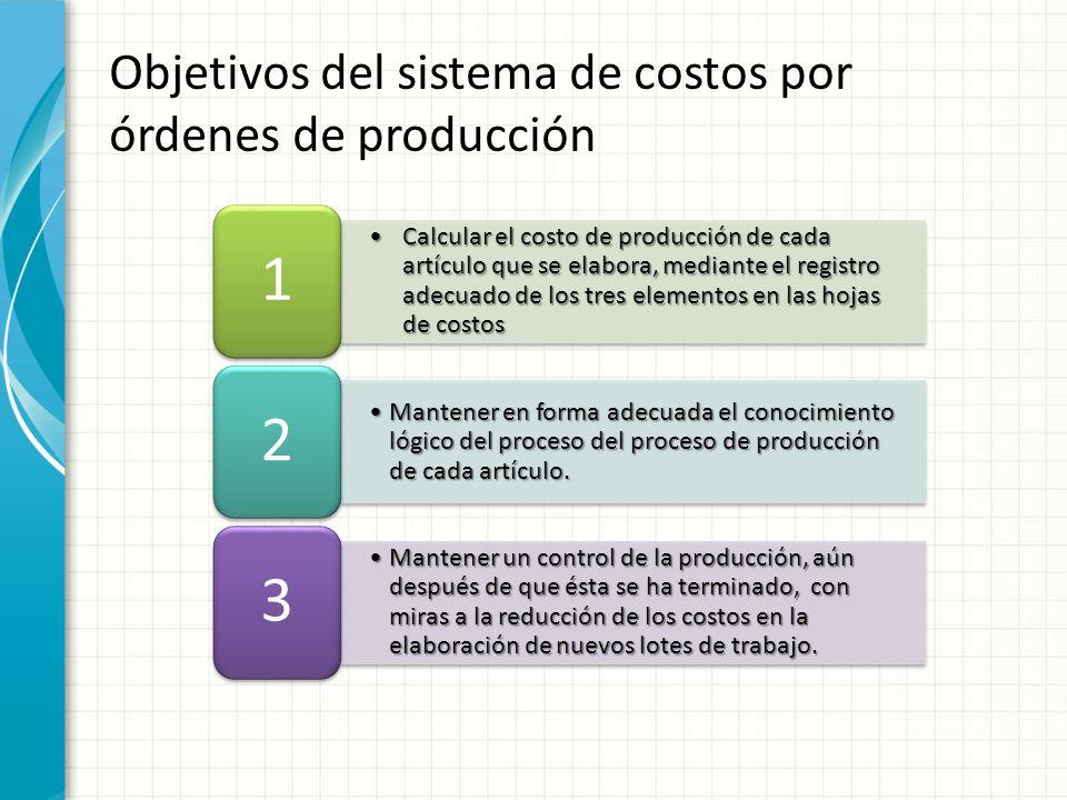 Objetivos del sistema de costos por órdenes de producción