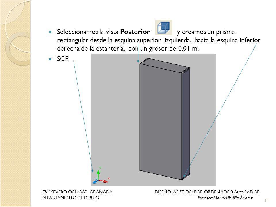 Seleccionamos la vista Posterior y creamos un prisma rectangular desde la esquina superior izquierda, hasta la esquina inferior derecha de la estantería, con un grosor de 0,01 m.
