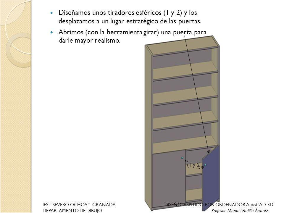 Diseñamos unos tiradores esféricos (1 y 2) y los desplazamos a un lugar estratégico de las puertas.
