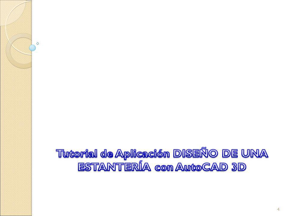 Tutorial de Aplicación DISEÑO DE UNA ESTANTERÍA con AutoCAD 3D