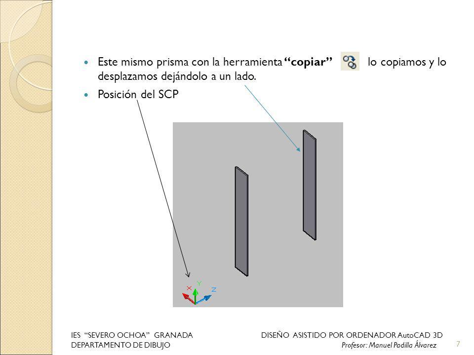 Este mismo prisma con la herramienta copiar lo copiamos y lo desplazamos dejándolo a un lado.