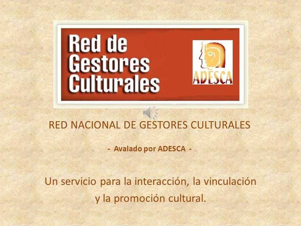 RED NACIONAL DE GESTORES CULTURALES - Avalado por ADESCA -