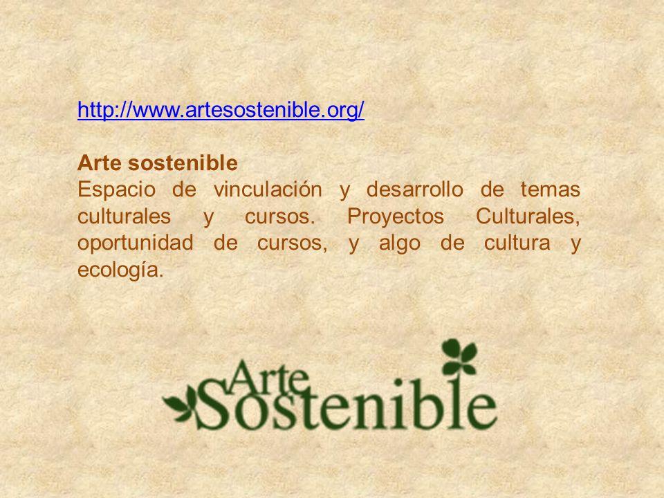 http://www.artesostenible.org/ Arte sostenible.