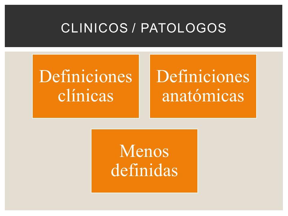 Definiciones clínicas Definiciones anatómicas