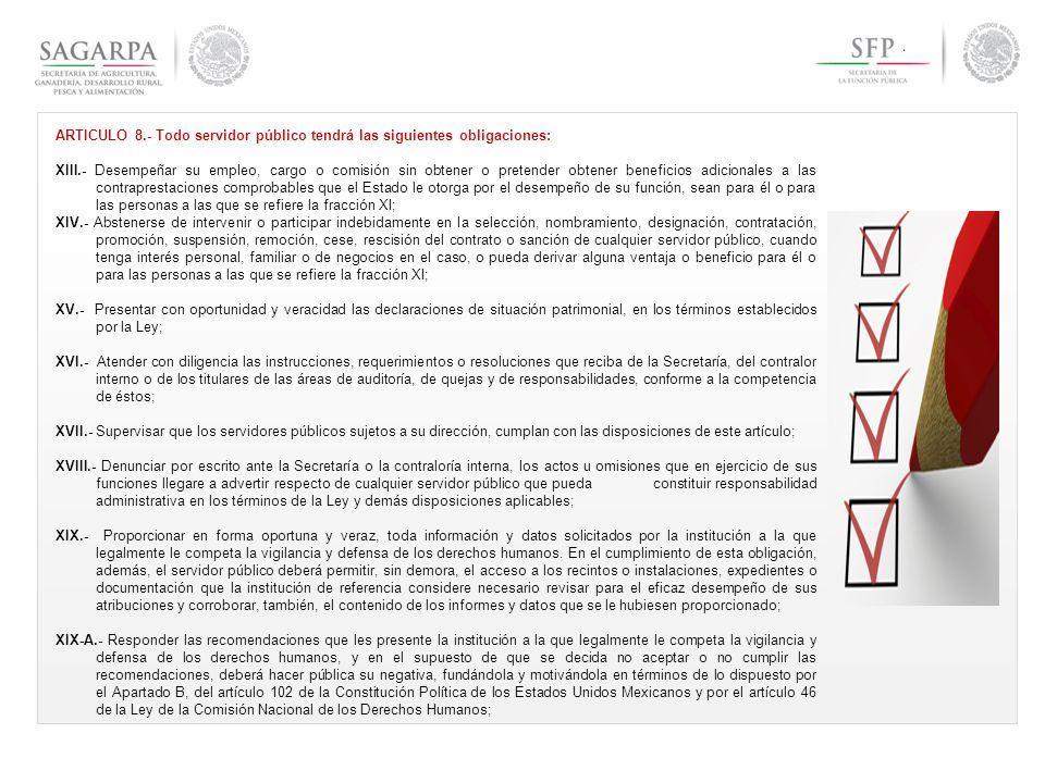 ARTICULO 8.- Todo servidor público tendrá las siguientes obligaciones: