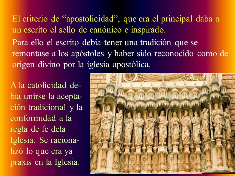 El criterio de apostolicidad , que era el principal daba a un escrito el sello de canónico e inspirado.