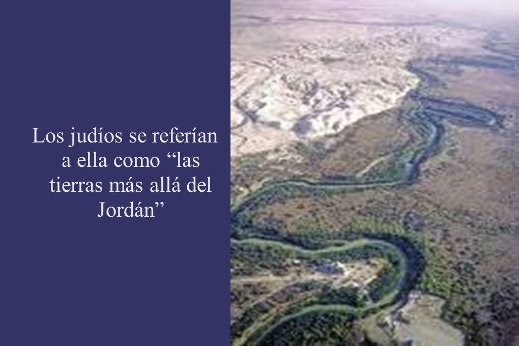 Los judíos se referían a ella como las tierras más allá del Jordán