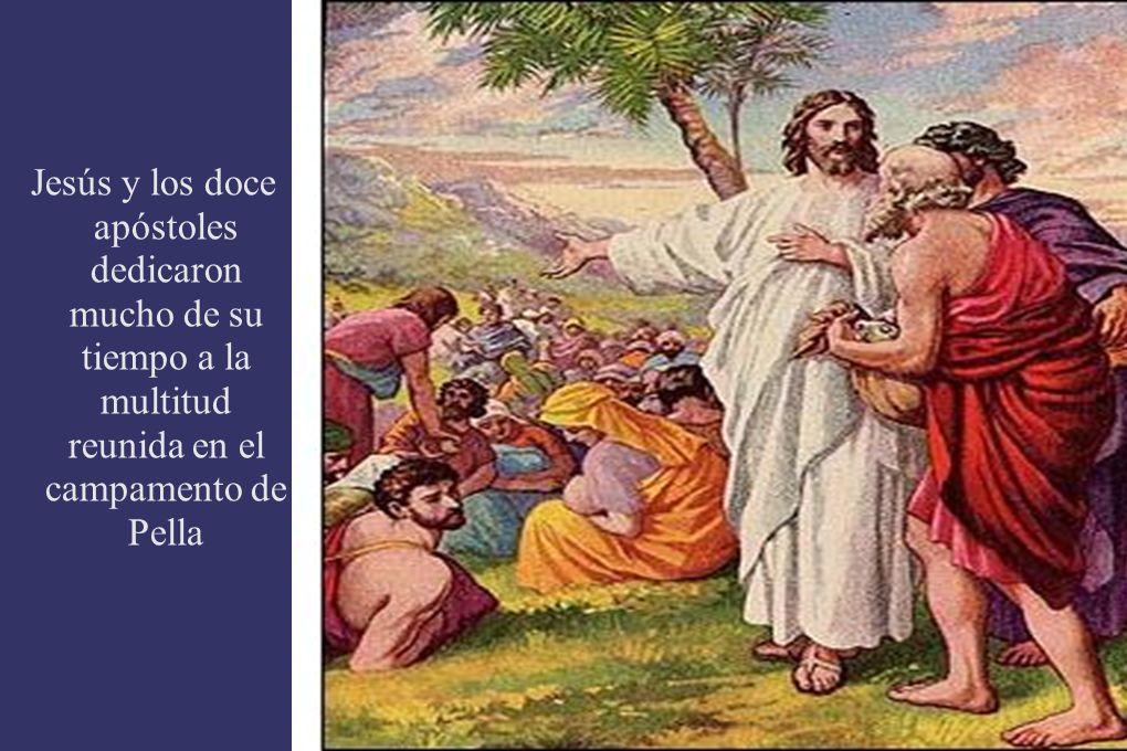 Jesús y los doce apóstoles dedicaron mucho de su tiempo a la multitud reunida en el campamento de Pella