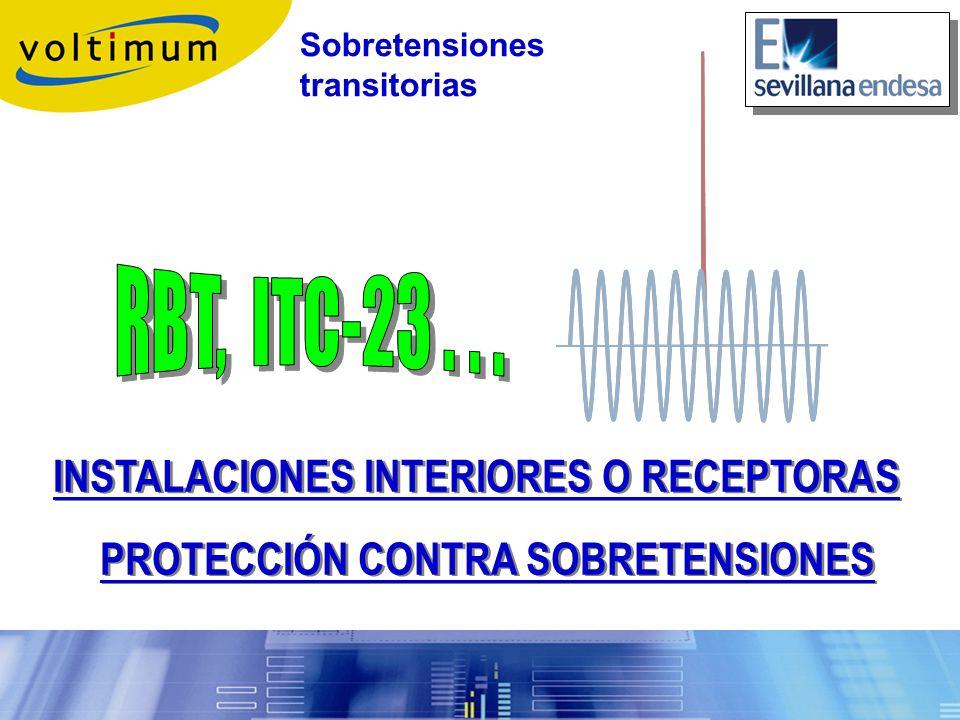 INSTALACIONES INTERIORES O RECEPTORAS PROTECCIÓN CONTRA SOBRETENSIONES