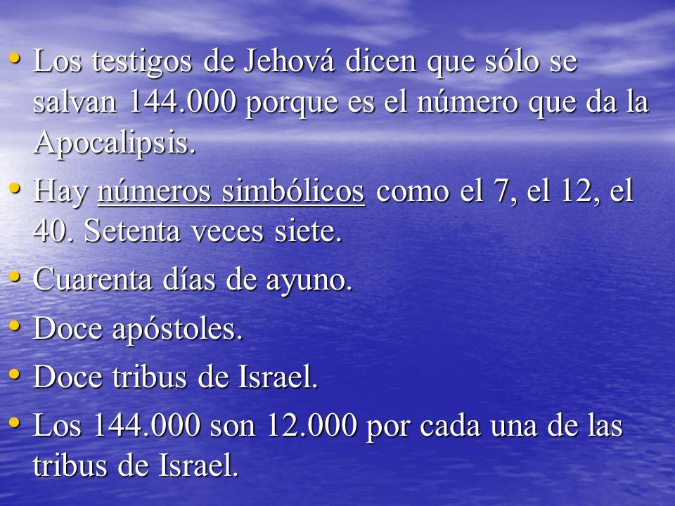Los testigos de Jehová dicen que sólo se salvan 144