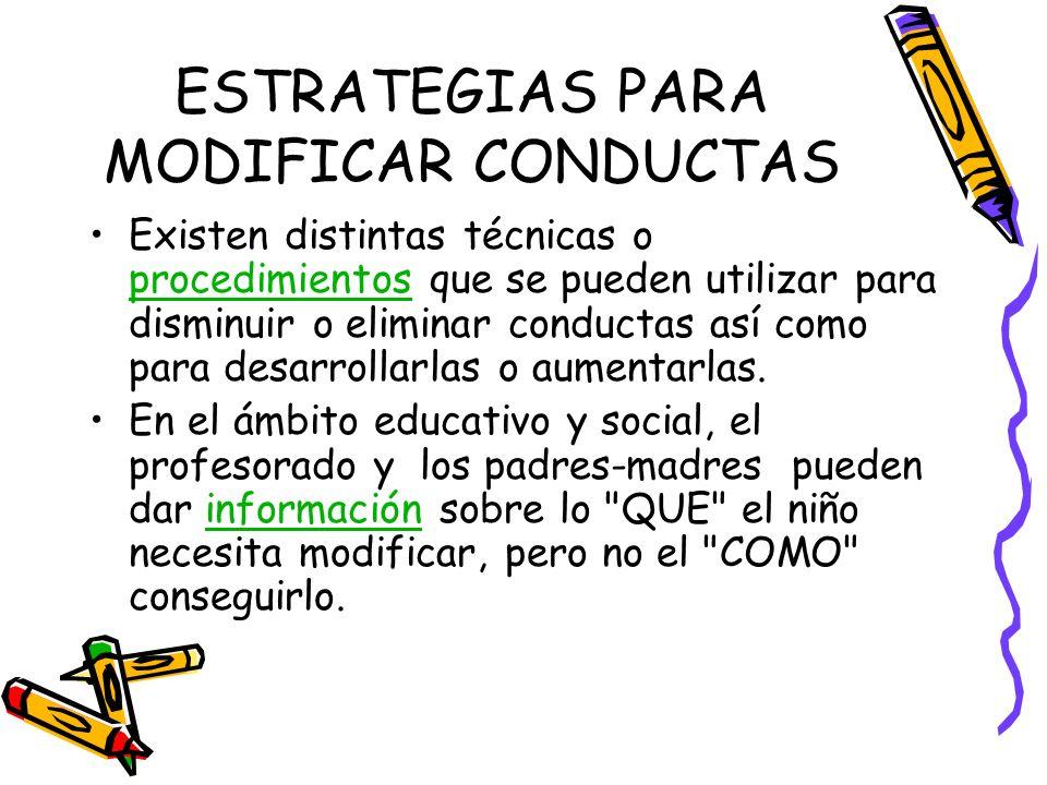 ESTRATEGIAS PARA MODIFICAR CONDUCTAS