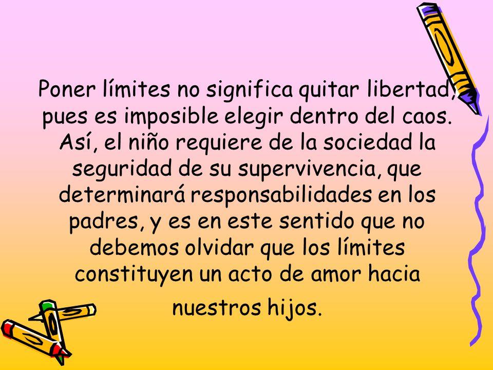 Poner límites no significa quitar libertad, pues es imposible elegir dentro del caos.
