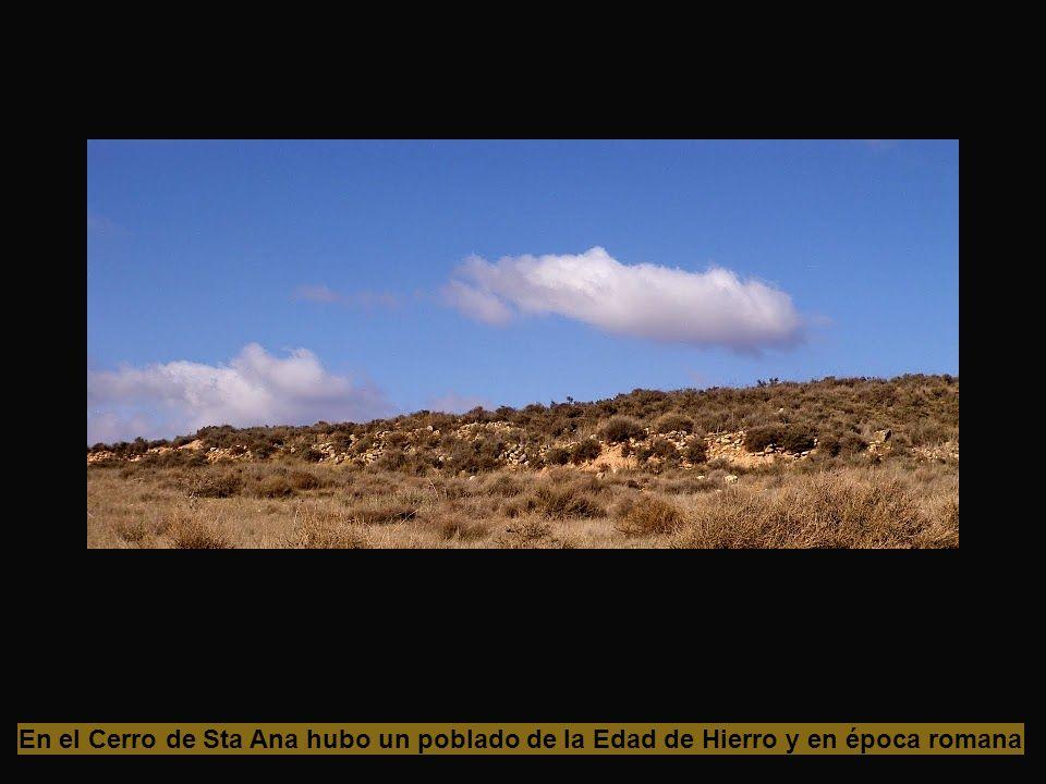 En el Cerro de Sta Ana hubo un poblado de la Edad de Hierro y en época romana