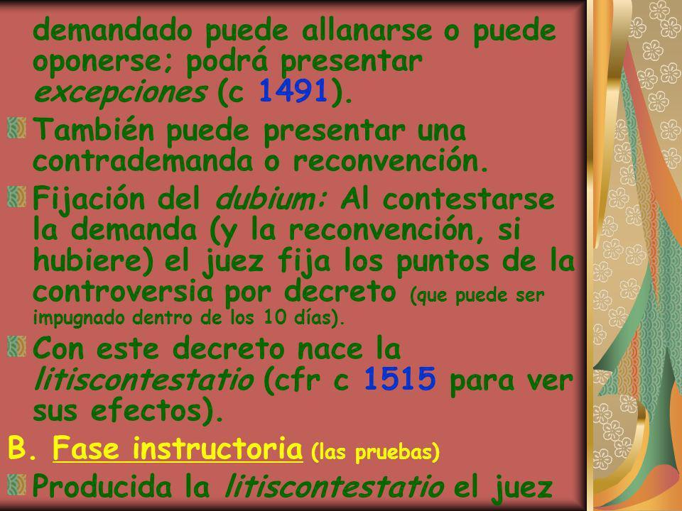demandado puede allanarse o puede oponerse; podrá presentar excepciones (c 1491).