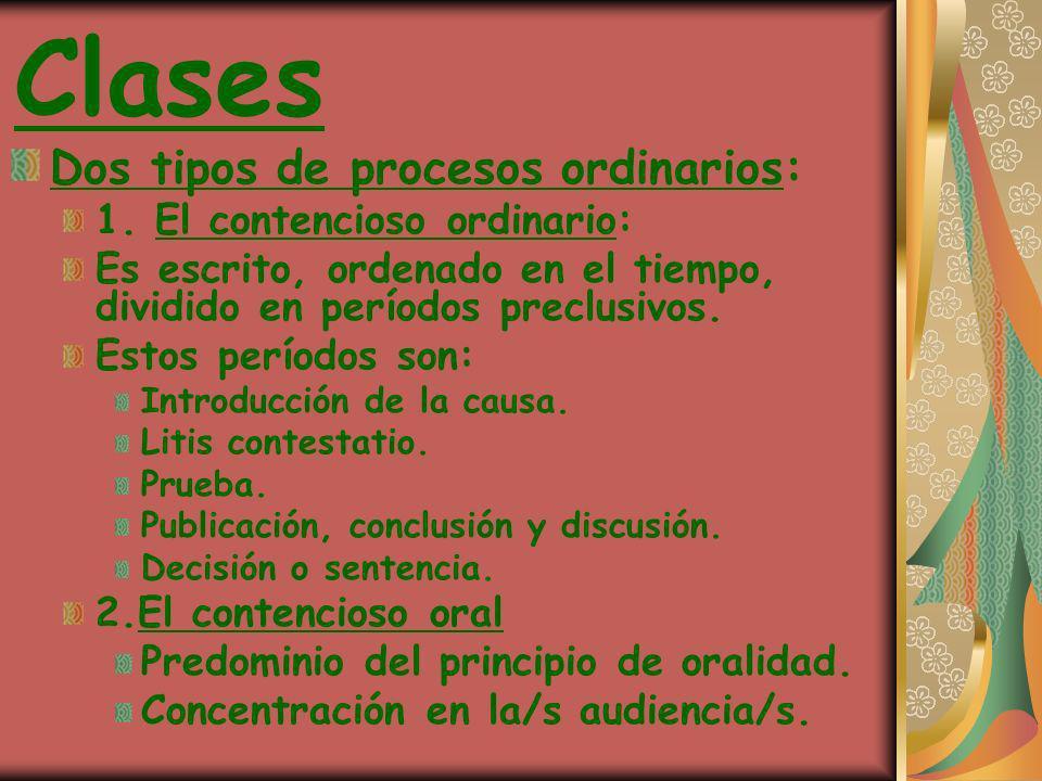 Clases Dos tipos de procesos ordinarios: 1. El contencioso ordinario: