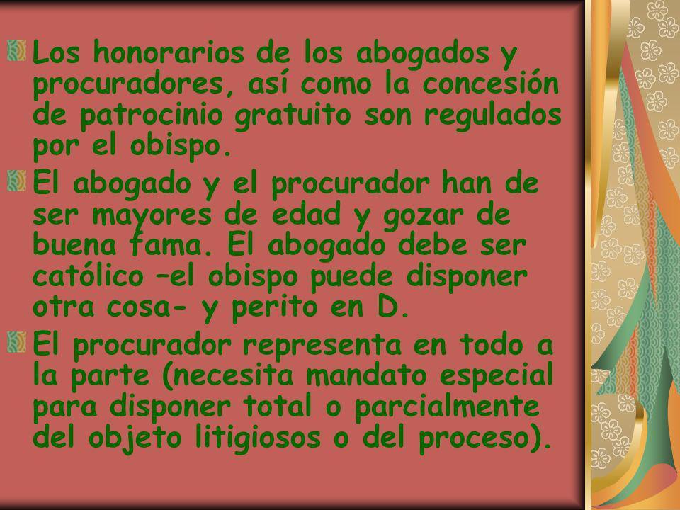 Los honorarios de los abogados y procuradores, así como la concesión de patrocinio gratuito son regulados por el obispo.