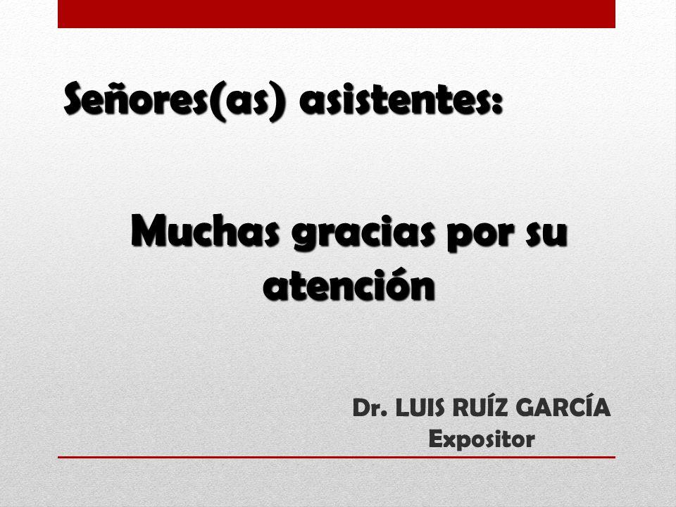 Dr. LUIS RUÍZ GARCÍA Expositor