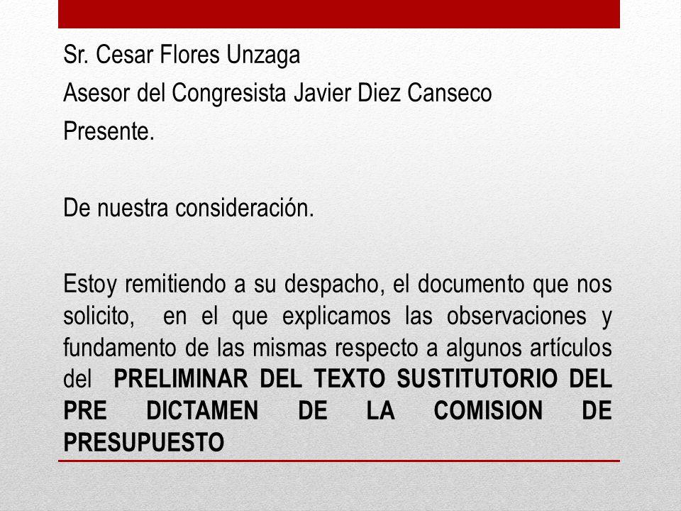 Sr. Cesar Flores Unzaga Asesor del Congresista Javier Diez Canseco Presente.