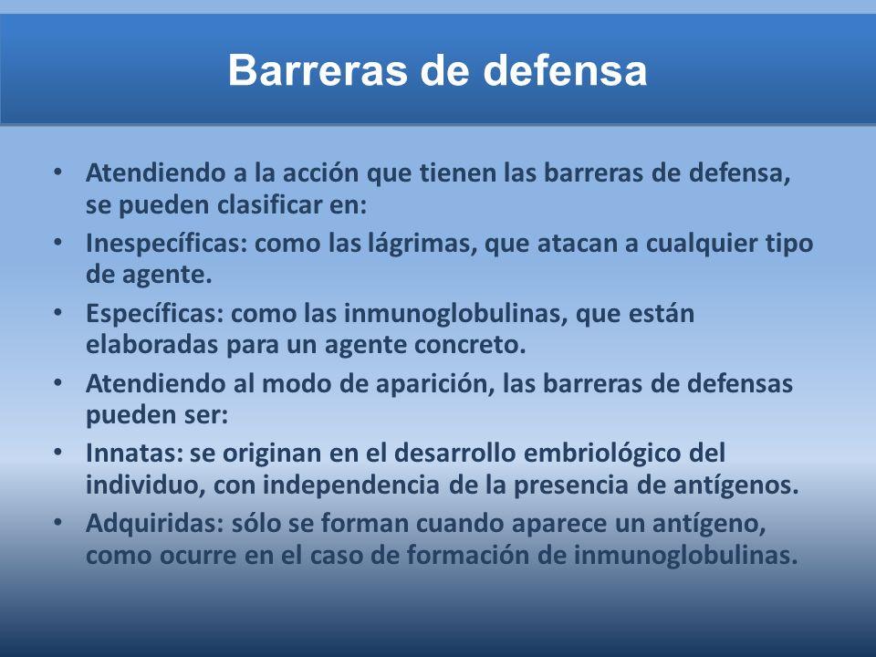 Barreras de defensa Atendiendo a la acción que tienen las barreras de defensa, se pueden clasificar en: