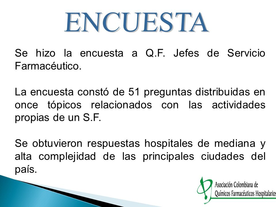 ENCUESTA Se hizo la encuesta a Q.F. Jefes de Servicio Farmacéutico.