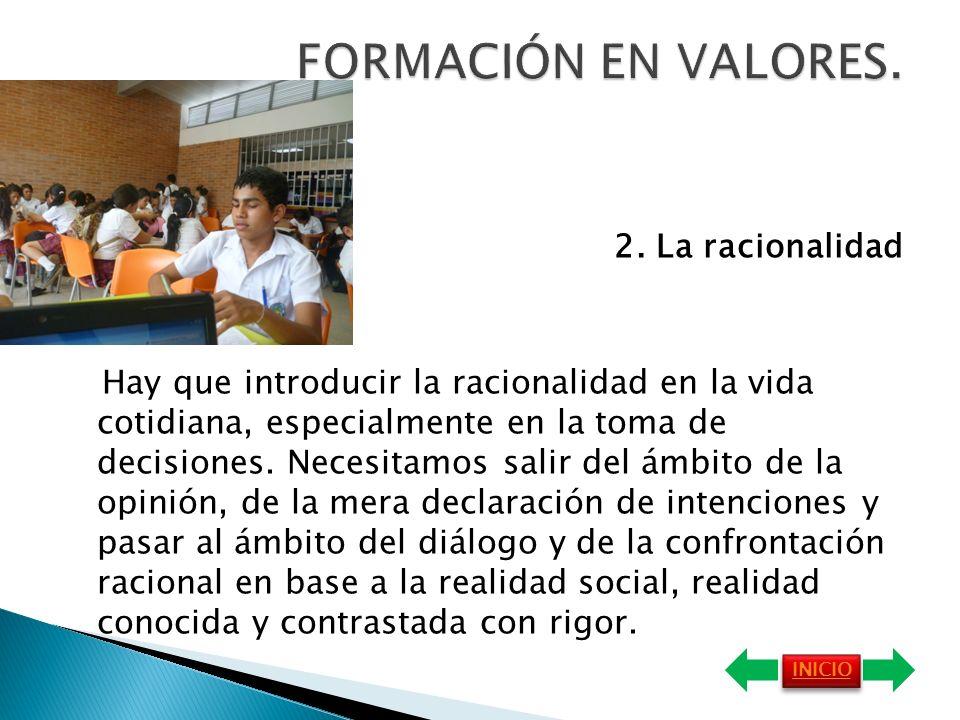 FORMACIÓN EN VALORES. 2. La racionalidad