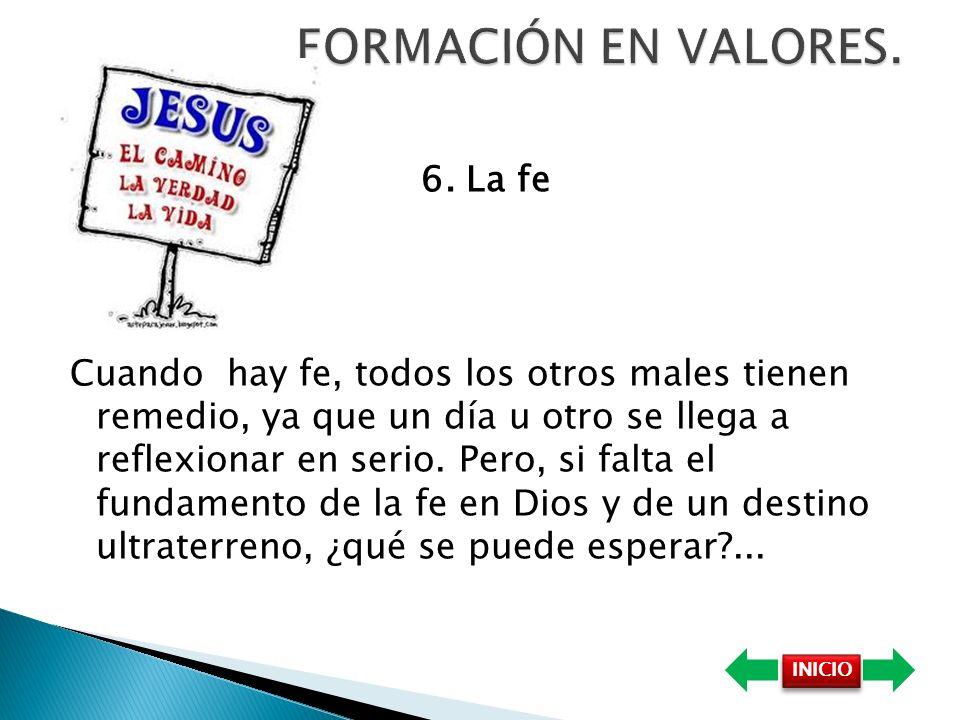 FORMACIÓN EN VALORES. 6. La fe