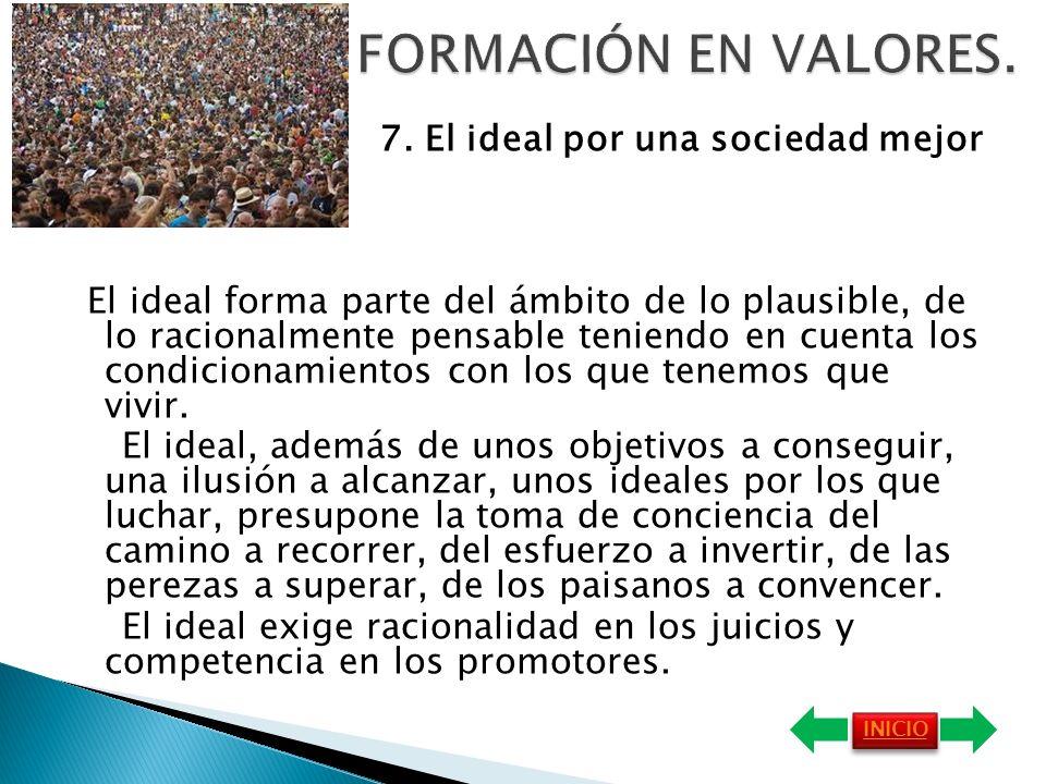 FORMACIÓN EN VALORES. 7. El ideal por una sociedad mejor