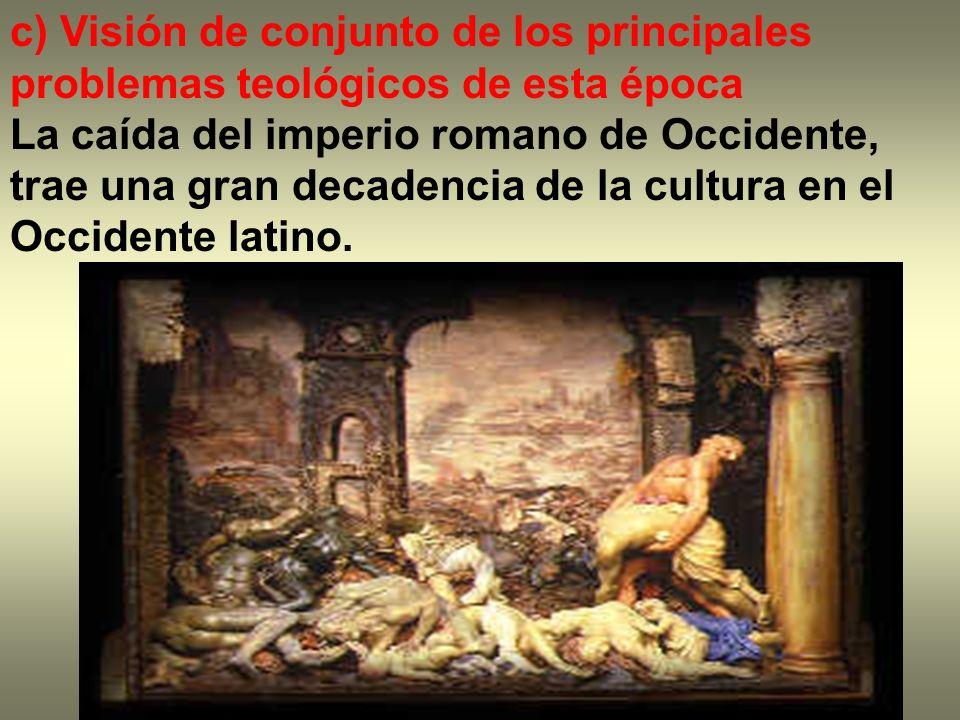 c) Visión de conjunto de los principales problemas teológicos de esta época