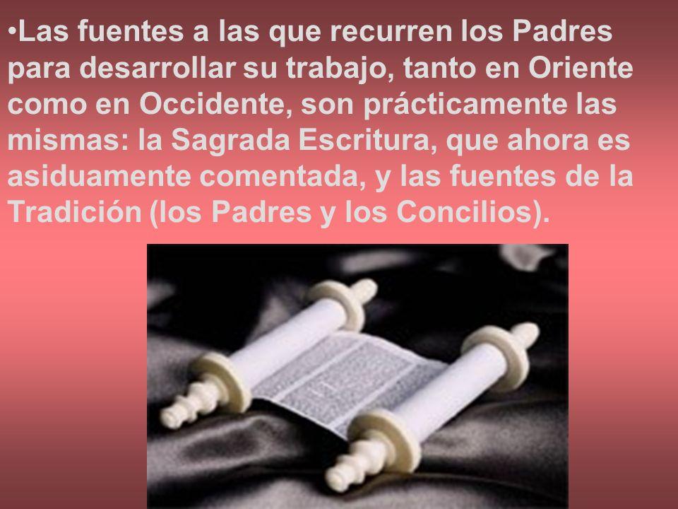 Las fuentes a las que recurren los Padres para desarrollar su trabajo, tanto en Oriente como en Occidente, son prácticamente las mismas: la Sagrada Escritura, que ahora es asiduamente comentada, y las fuentes de la Tradición (los Padres y los Concilios).