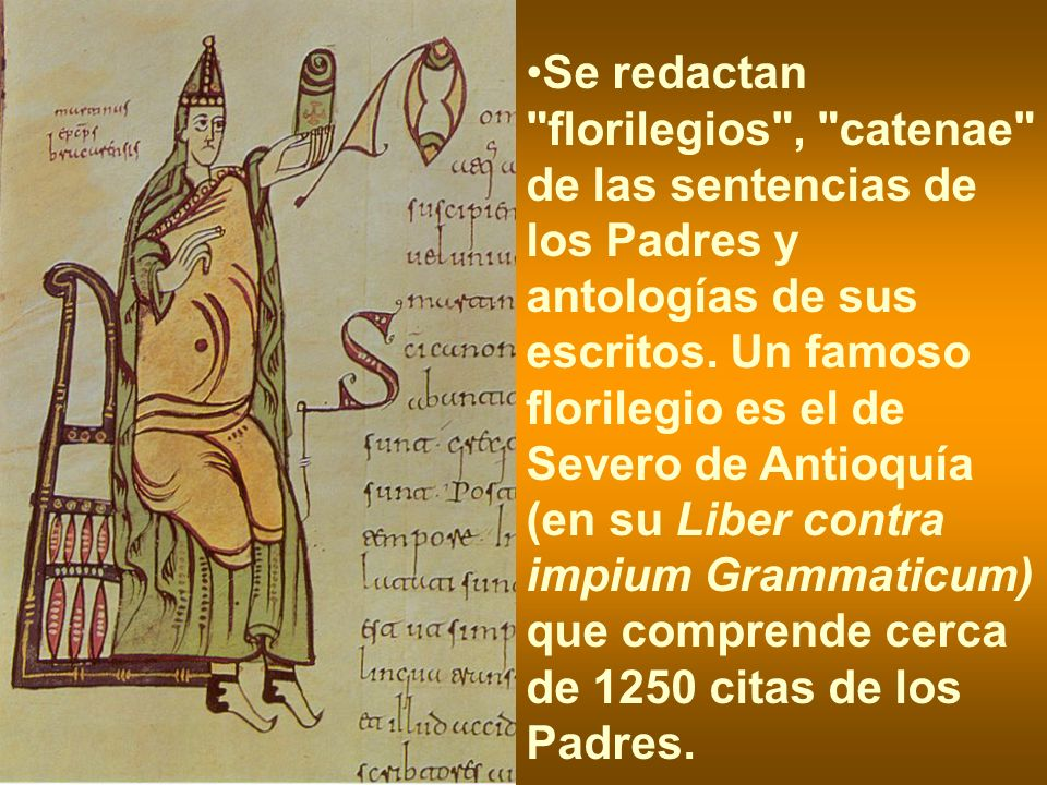 Se redactan florilegios , catenae de las sentencias de los Padres y antologías de sus escritos.