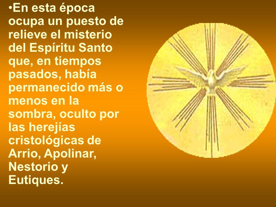 En esta época ocupa un puesto de relieve el misterio del Espíritu Santo que, en tiempos pasados, había permanecido más o menos en la sombra, oculto por las herejías cristológicas de Arrio, Apolinar, Nestorio y Eutiques.