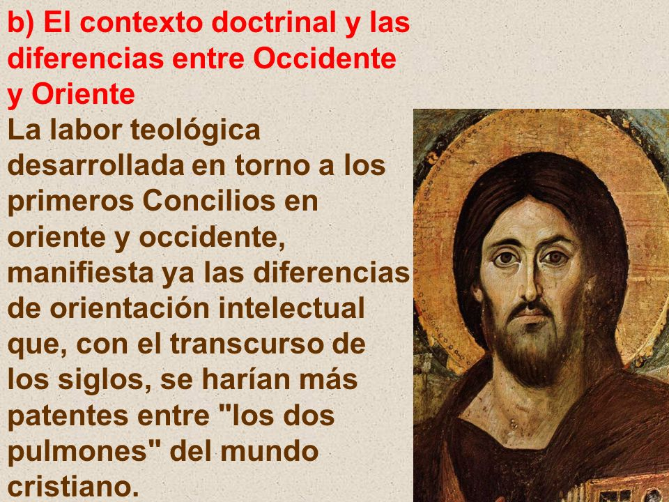 b) El contexto doctrinal y las diferencias entre Occidente y Oriente