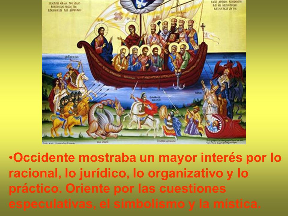Occidente mostraba un mayor interés por lo racional, lo jurídico, lo organizativo y lo práctico.