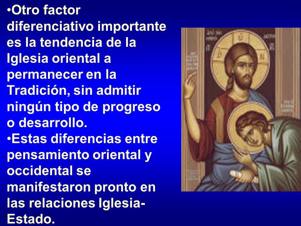 Otro factor diferenciativo importante es la tendencia de la Iglesia oriental a permanecer en la Tradición, sin admitir ningún tipo de progreso o desarrollo.