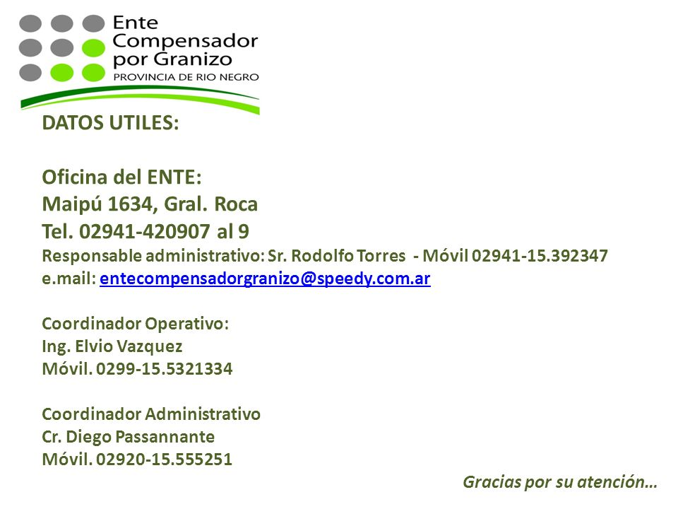 DATOS UTILES: Oficina del ENTE: Maipú 1634, Gral. Roca