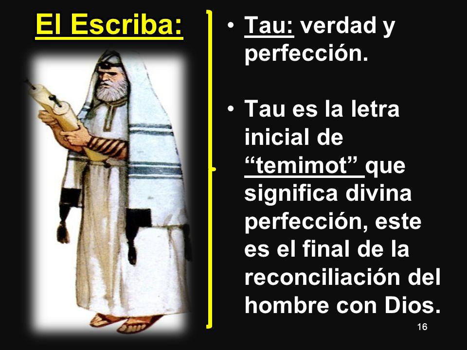 El Escriba: Tau: verdad y perfección.