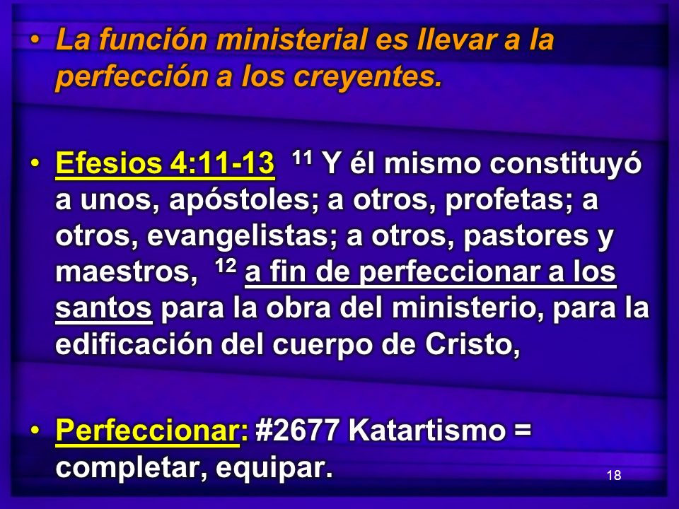 La función ministerial es llevar a la perfección a los creyentes.