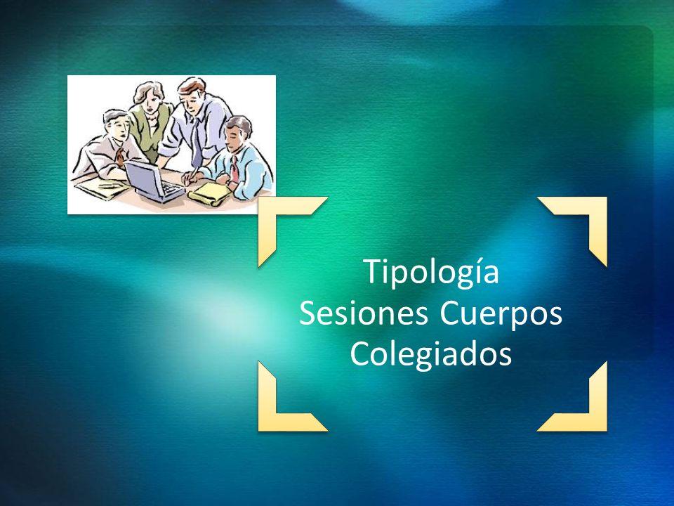 Tipología Sesiones Cuerpos Colegiados