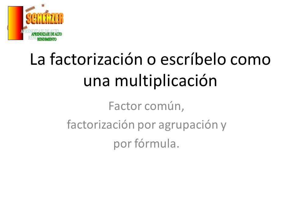 La factorización o escríbelo como una multiplicación