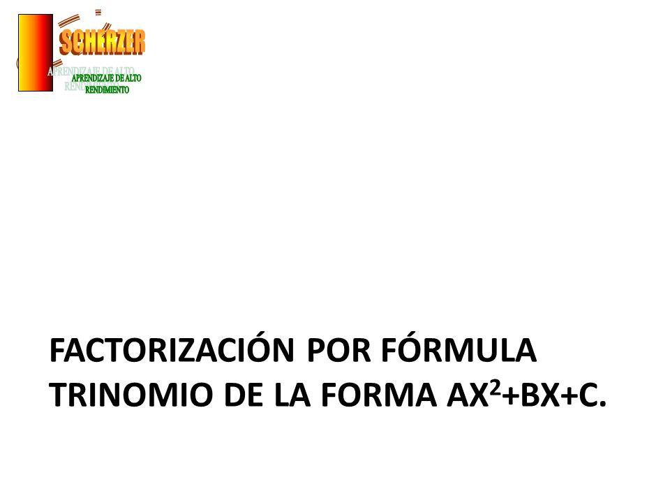 Factorización por fórmula trinomio de la forma ax2+bx+c.