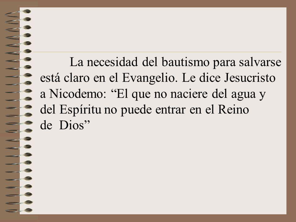 La necesidad del bautismo para salvarse está claro en el Evangelio
