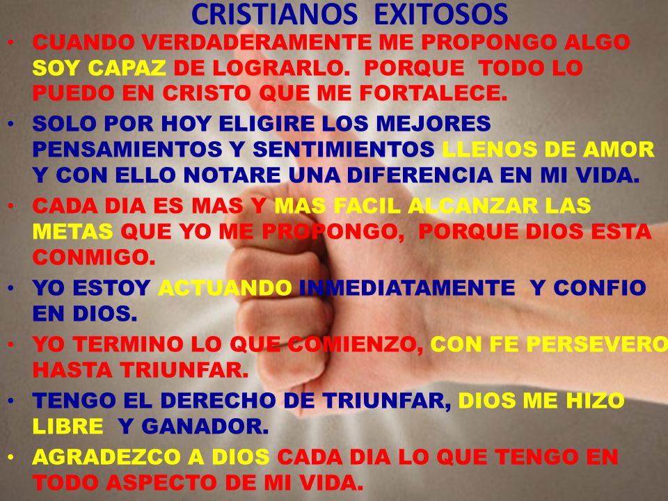 CRISTIANOS EXITOSOS CUANDO VERDADERAMENTE ME PROPONGO ALGO SOY CAPAZ DE LOGRARLO. PORQUE TODO LO PUEDO EN CRISTO QUE ME FORTALECE.